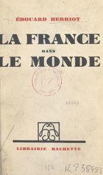 La France dans le monde  - Edouard Herriot
