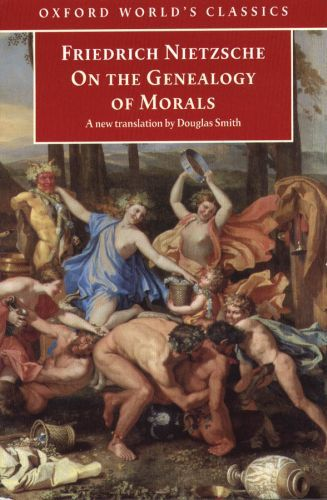 On the Genealogy of Morals: A Polemic. By way of clarification and sup