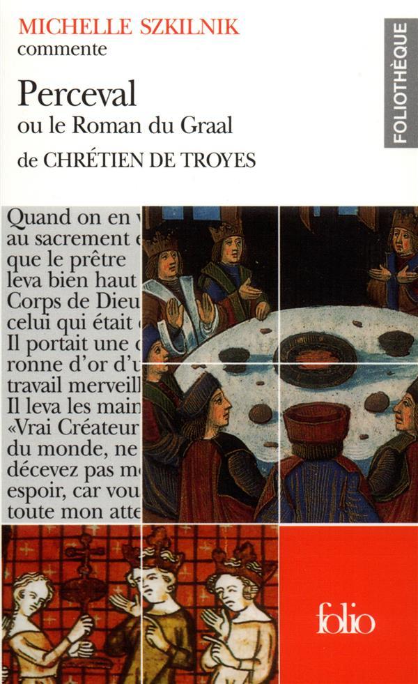 Perceval ou le roman du graal de chretien de troyes (essai et dossier)