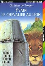 Couverture de Yvain le chevalier au lion ; extraits des  romans de la table ronde