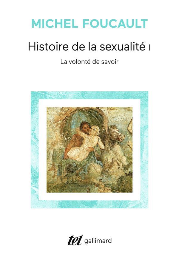 Histoire de la sexualité t.1 ; la volonté de savoir