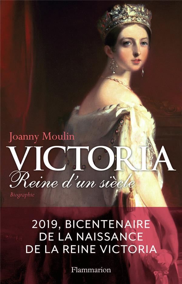 Victoria ; reine d'un siècle