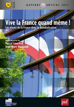 Vive La France Quand Meme ! Les Atouts De La France Dans La Mondialisation