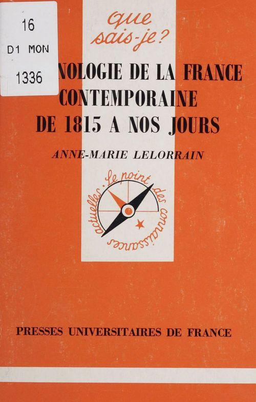 Chronologie de la France contemporaine de 1815 à nos jours  - Anne-Marie Lelorrain