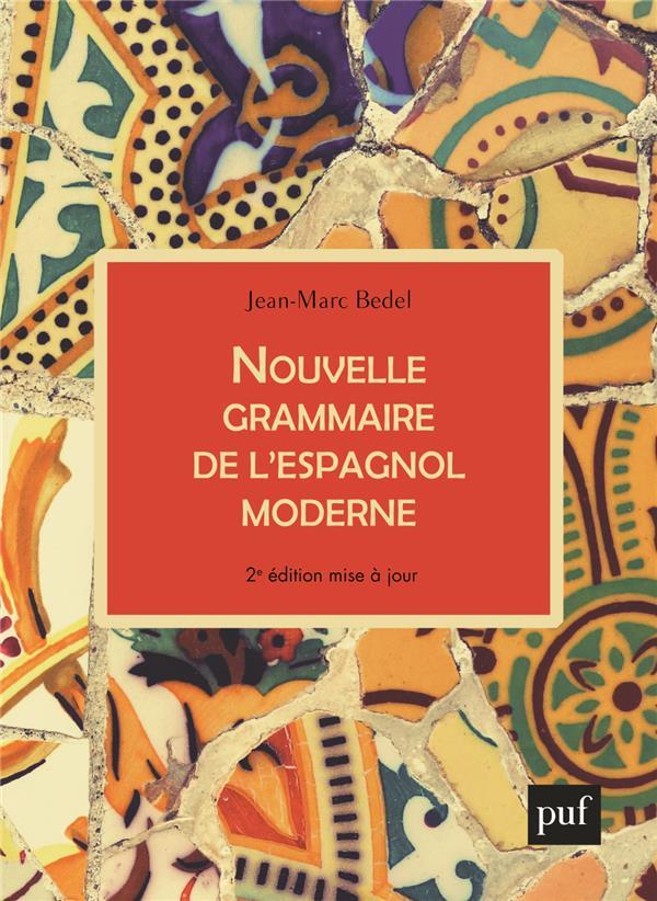 Nouvelle Grammaire De L Espagnol 2e Edition Jean Marc Bedel Puf Grand Format Le Hall Du Livre Nancy