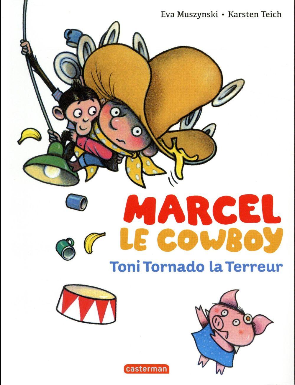 MARCEL LE COWBOY - T06 - TONI TORNADO LA TERREUR Muszynski Eva
