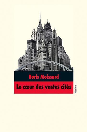 le coeur des vastes cités