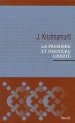 La première et dernière liberté  - Jiddu Krishnamurti