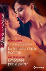 Vente EBooks : La tentation faite homme - Emportée par le plaisir  - Lisa Renee Jones - Debbi Rawlins