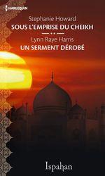 Vente Livre Numérique : Sous l'emprise du cheikh - Un serment dérobé  - Lynn Raye Harris - Stephanie HOWARD