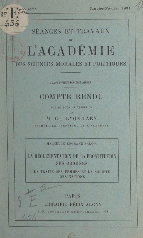 Vente EBooks : La réglementation de la prostitution, ses origines : la traite des femmes et la Société des Nations  - Marcelle Legrand-Falco
