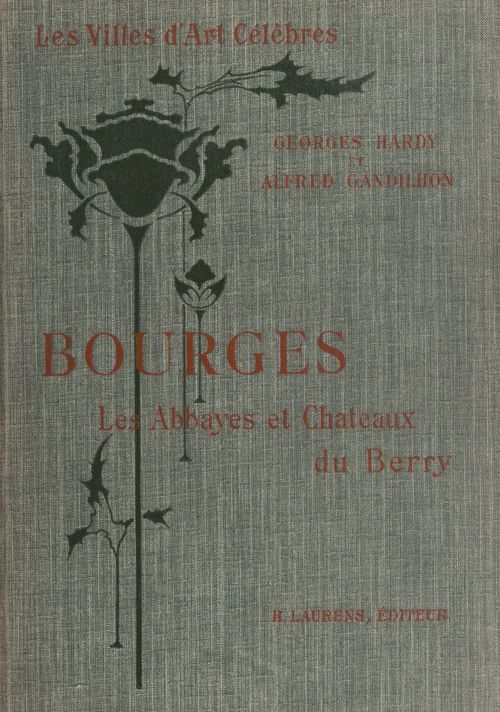 Bourges et les abbayes et châteaux du Berry