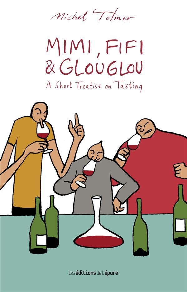 Mimi, fifi and glouglou : a short treatise on tasting
