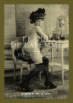 Le cul de la femme. L'album érotique  - Pierre Louÿs - Alexandre Dupouy