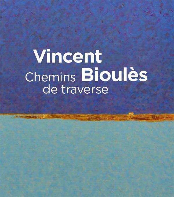 Vincent Bioulès ; chemins de traverse