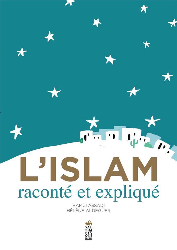 L'islam raconté et expliqué