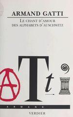 Vente Livre Numérique : Le Chant d'amour des alphabets d'Auschwitz  - Armand Gatti
