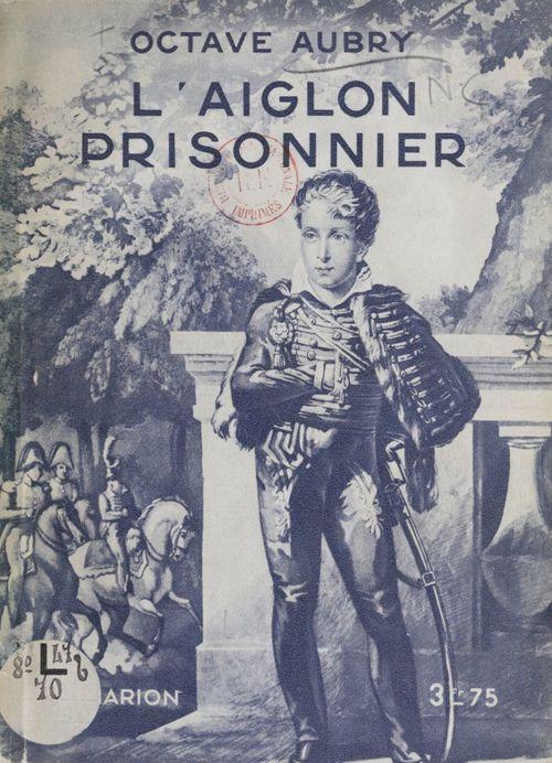 L'Aiglon prisonnier  - Octave Aubry