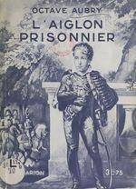 L'Aiglon prisonnier