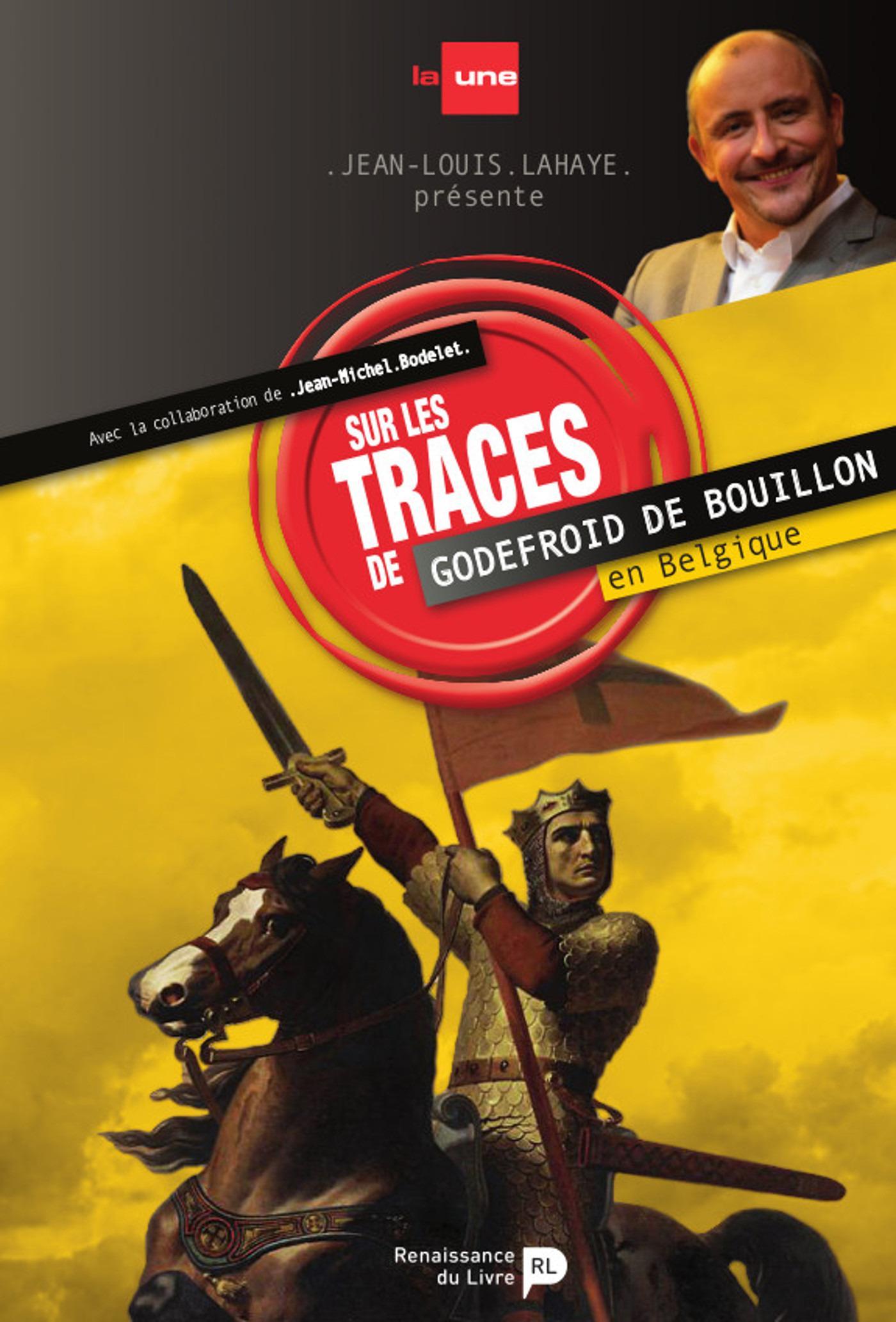 Sur les traces de Godefroid de Bouillon en Belgique