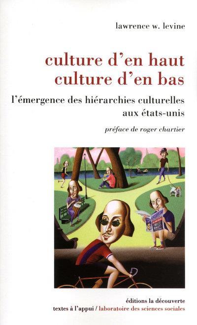 Culture d'en haut, culture d'en bas ; l'émergence des hiérarchies culturelles aux Etats-Unis