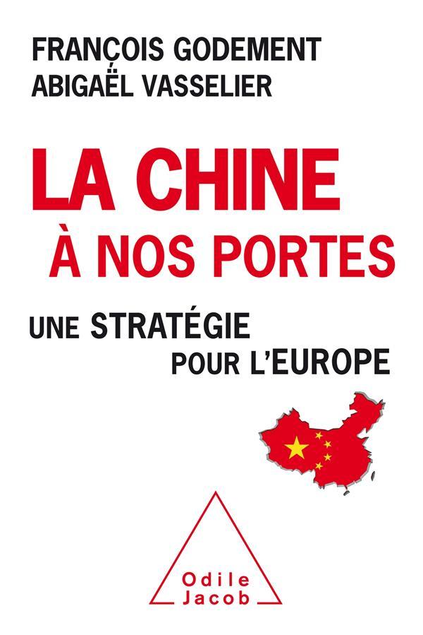 La Chine à nos portes ; une stratégie pour l'Europe