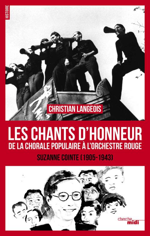 les chants d'honneur ; de la chorale populaire à l'orchestre rouge ; Suzanne Cointe (1905-1943)