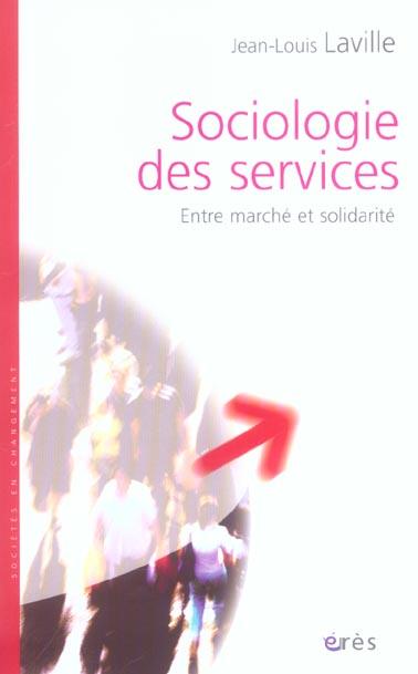 Sociologie des services - de l'interet a la solidarite