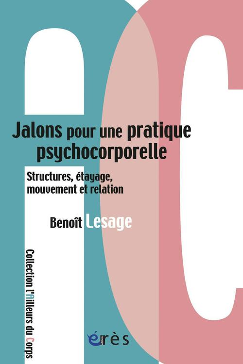 Jalons pour une structuration psychocorporelle ; structures, étayages, mouvement et relation