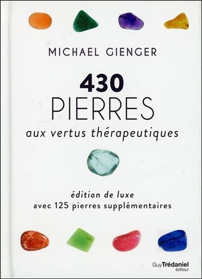 430 pierres aux vertus thérapeutiques ; édition de luxe  ; avec 125 pierres supplémentaires