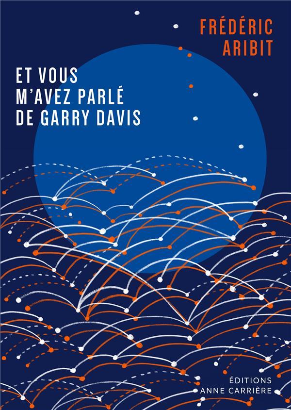 ET VOUS M'AVEZ PARLE DE GARRY DAVIS