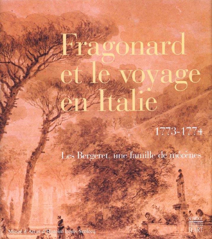 FRAGONARD ET LE VOYAGE EN ITALIE 1773-1774