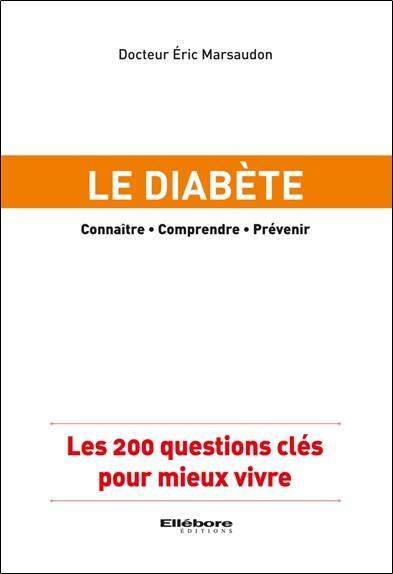 Le Diabete ; Les 200 Questions Cles Pour Mieux Vivre