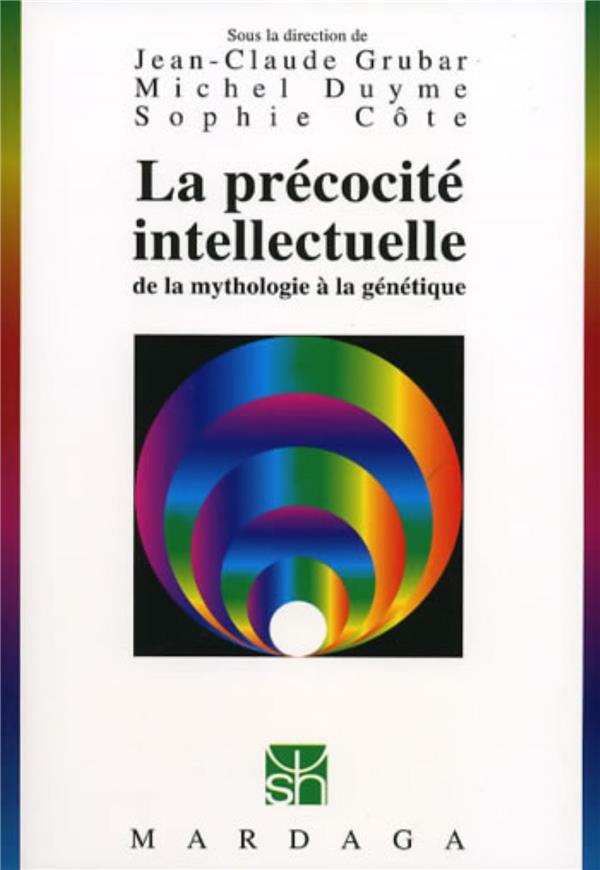 La Precocite Intellectuelle ; De La Mythologie A La Genetique