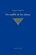 Vente Livre Numérique : Un souffle de fin silence  - Jacques Gauthier