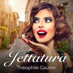 Vente AudioBook : Jettatura  - Théophile Gautier