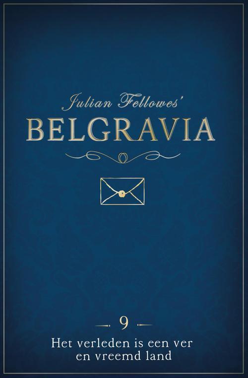 Belgravia - Episode 9: Het verleden is een ver vreemd land
