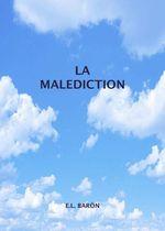 La Malédiction  - E.L. BARON
