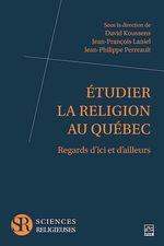 Vente EBooks : Étudier la religion au Québec  - David Koussens - Jean-François Laniel