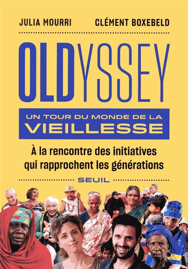 Oldyssey ; un tour du monde de la vieillesse