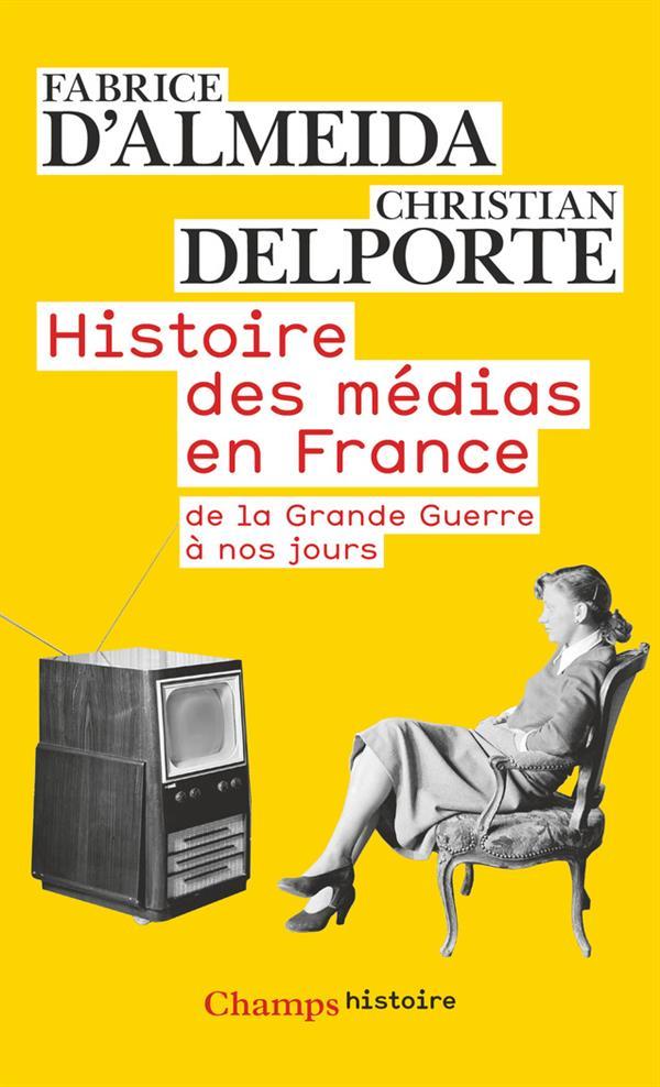 Histoire des médias en France ; de la Grande Guerre à nos jours