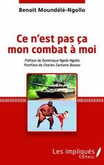 Vente EBooks : Ce n'est pas ça mon combat à moi  - Benoît Moundélé-Ngollo