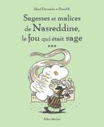 Couverture de Sagesses Et Malices De Nasreddine, Le Fou Qui Etait Sage - Tome 3