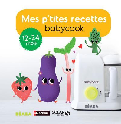 Mes p'tites recettes babycook ; 13-24 mois