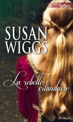 Vente EBooks : La rebelle irlandaise  - Susan Wiggs
