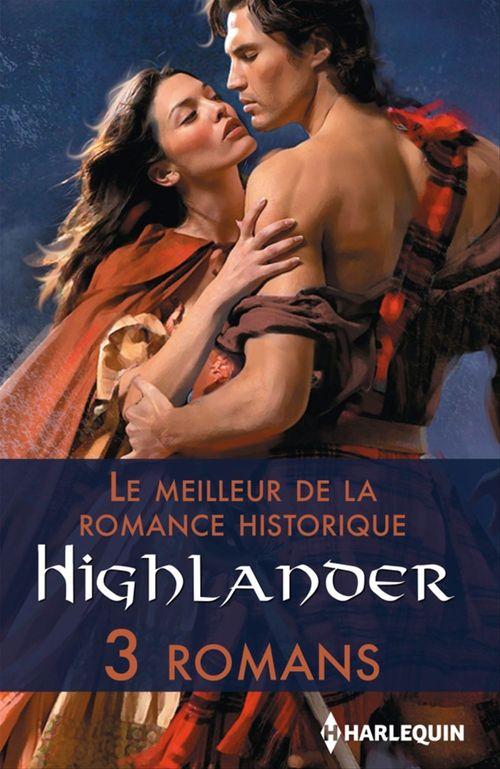 Le meilleur de la romance historique ; Highlander