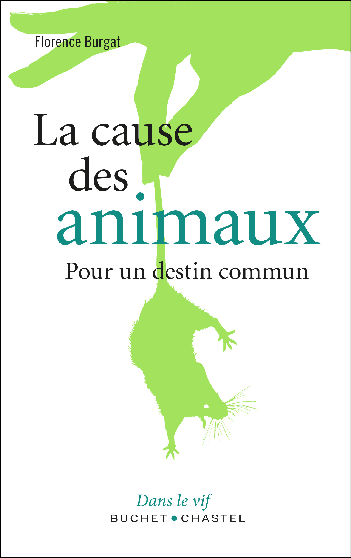 La cause des animaux ; pour une communauté de destin