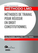 Vente Livre Numérique : Méthodes de travail pour réussir en droit constitutionnel - 2e édition  - Isabelle Thumerel - Gilles Toulemonde