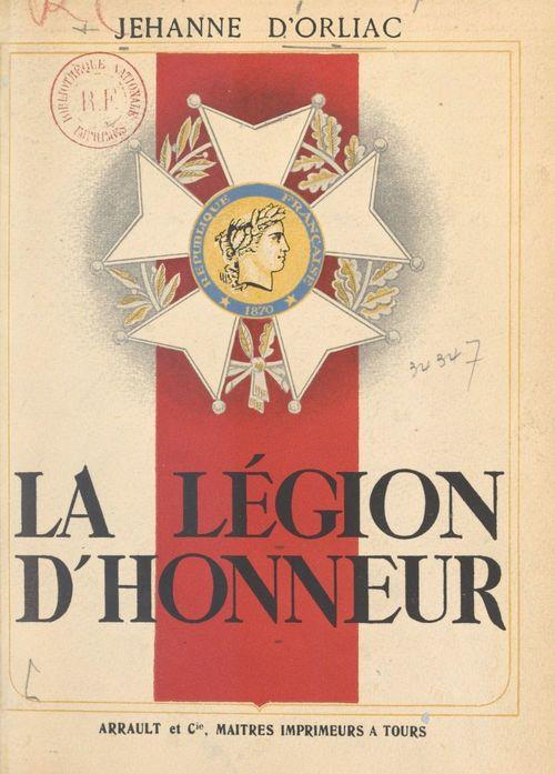 La Légion d'honneur  - Jehanne D'Orliac