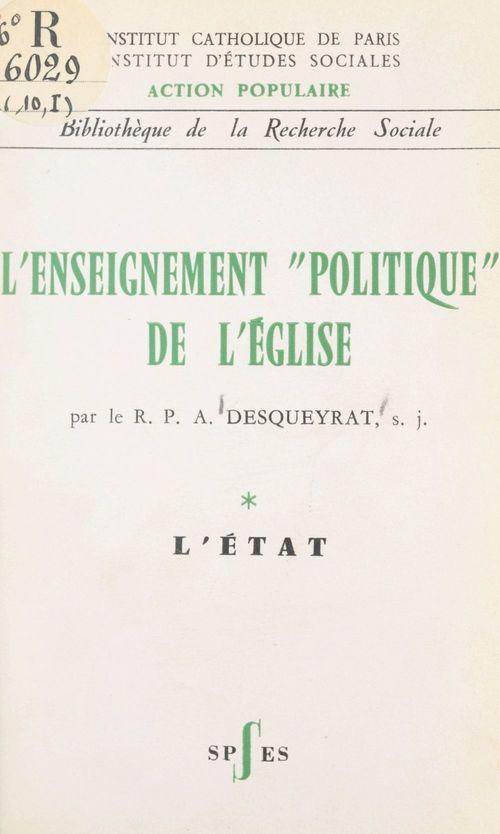 L'enseignement politique de l'Église (1). L'État  - André Desqueyrat